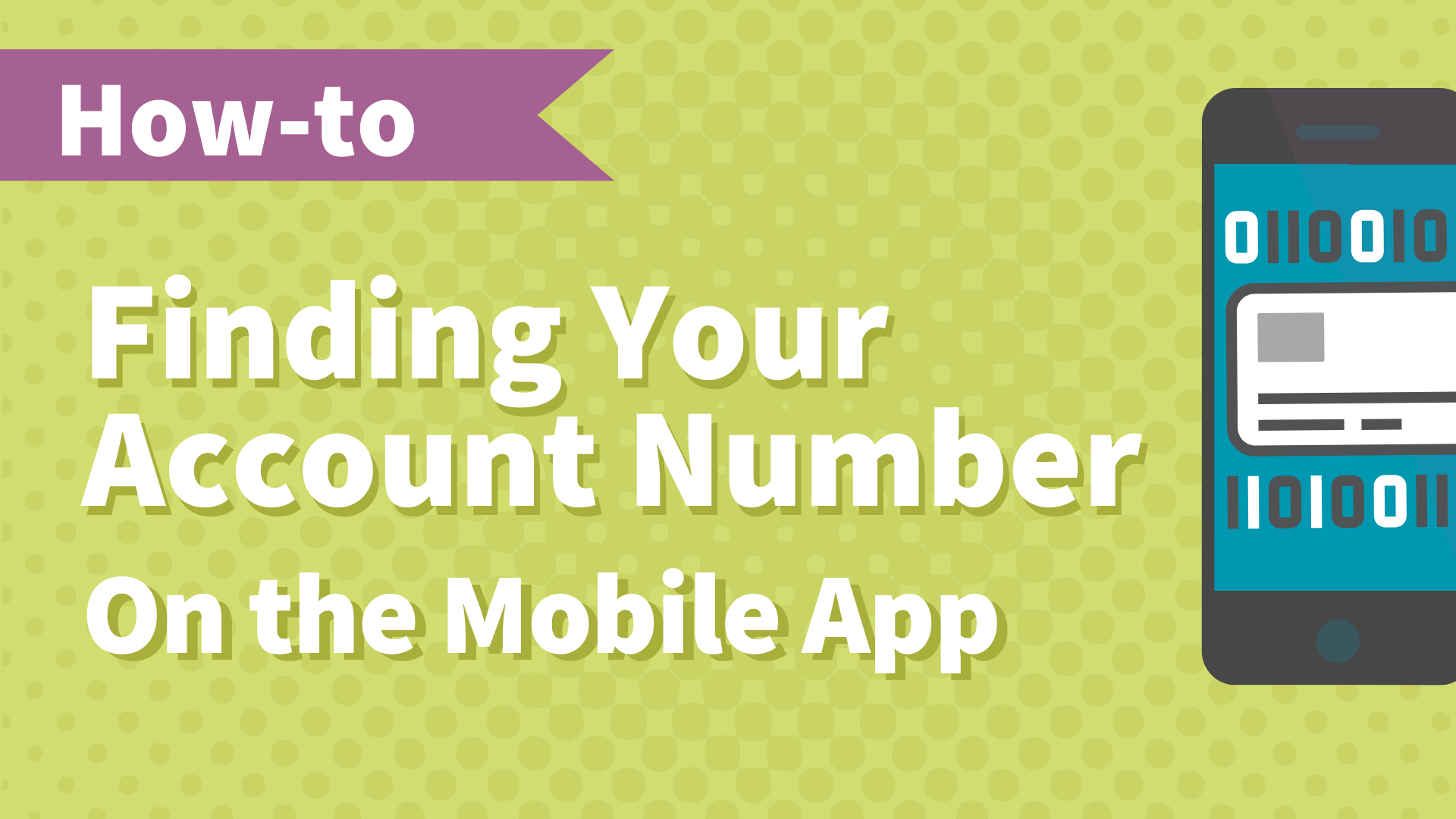 How to do it  - Finding your account number
