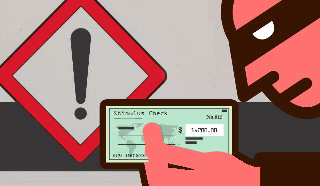 Scammers are trying to steal your stimulus check (and more!)